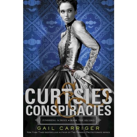 Curtsies & Conspiracies ( Finishing School) (Hardcover)