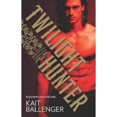 Twilight Hunter by Kait Ballenger (Paperback)