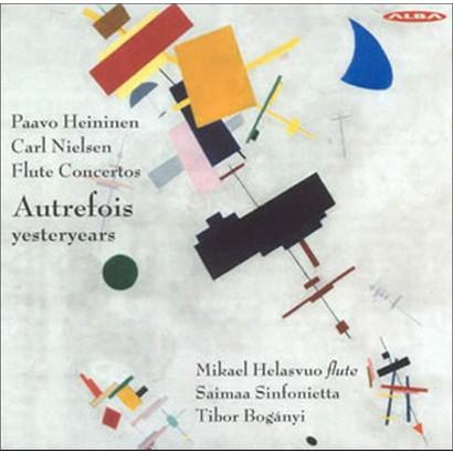 Autrefois (Yesteryears): Flute Concertos by Paavo Heininen & Carl Nielsen
