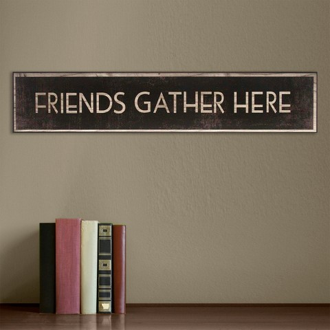 Typography Plaque - Friends Gather Here 6x30