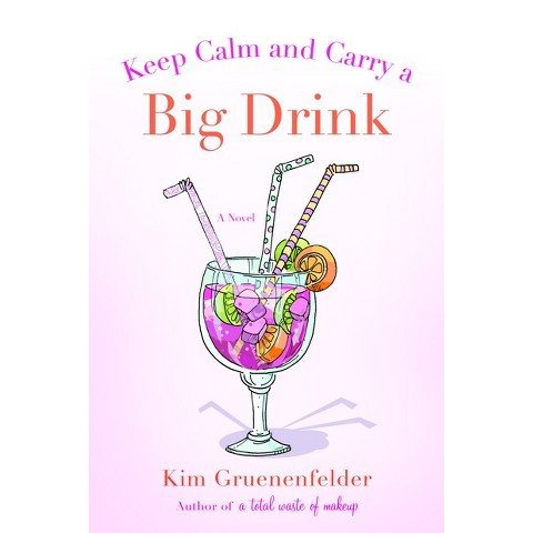Keep Calm and Carry a Big Drink (Paperback)