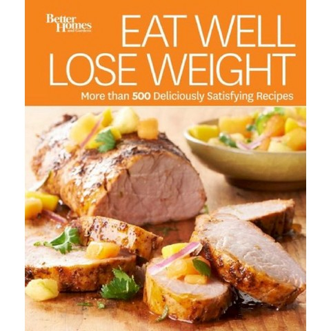 Better Homes and Gardens Eat Well, Lose Weight (Hardcover)