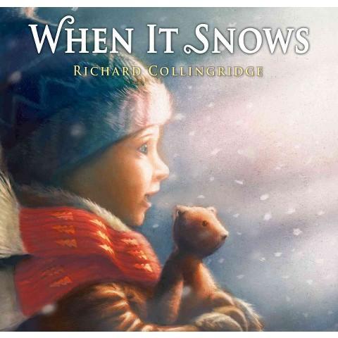 When It Snows by Richard Collingridge (Hardcover)