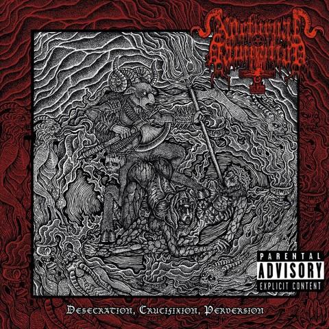 Desecration, Crucifixion, Perversion [Explicit Lyrics]
