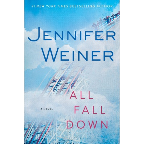 All Fall Down by Jennifer Weiner (Hardcover)