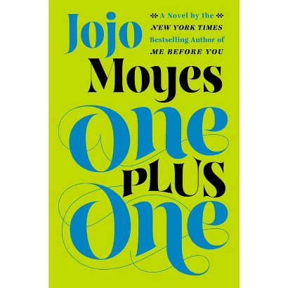 One Plus One: A Novel by Jojo Moyes  (Hardcover)