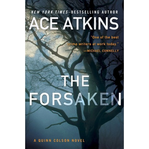 The Forsaken (Quinn Colson Series #4) by Ace Atkins (Hardcover)