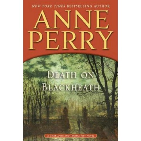 Death on Blackheath (Thomas and Charlotte Pitt Series #29) by Anne Perry (Hardcover)