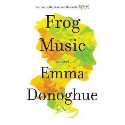 Frog Music (Hardcover)
