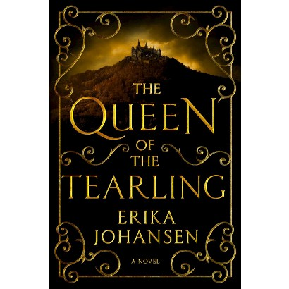The Queen of the Tearling: A Novel by Erika Johansen (Hardcover)