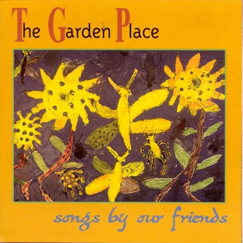The Garden Place - Songs By Our Friends