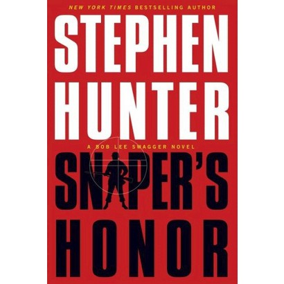 Sniper's Honor (Bob Lee Swagger Series #9) by Stephen Hunter (Expanded / Anniversary) (Paperback)