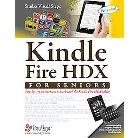 Kindle Fire Hdx for Seniors (Paperback)