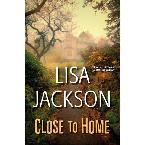 Close to Home by Lisa Jackson (Hardcover)