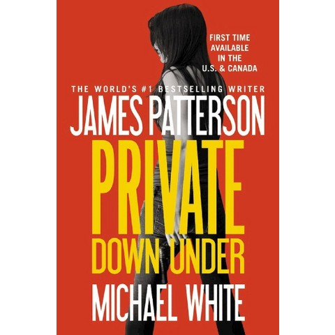 Private Down Under by James Patterson, Michael White (Hardcover)