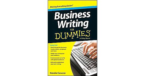 business writing for dummies Business plan writing for dummies | how to write a business plan even if a business is small, it still needs a written business plans that focuses on the essentials regarding organization structure, products and services offered, marketing strategy, sales strategy and a clear description of the enterprise financial strategy.