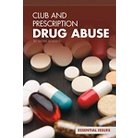Club and Prescription Drug Abuse ( Essential Issues Set 4) (Hardcover)