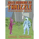 Tales Designed to Thrizzle 1 ( Tales Designed to Thrizzle) (Paperback)