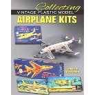 Collecting Vintage Plastic Model Airplane Kits (Paperback)