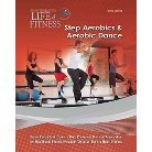 Step Aerobics & Aerobic Dance ( An Integrated Life of Fitness) (Hardcover)