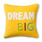 Dream Big Embroidered Decorative Pillow - Yellow (Square)