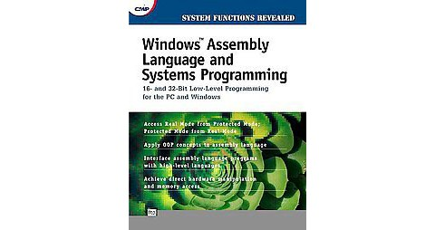 Windows Assembly Language and Systems Programming: 16- and 32-Bit Low-Level Prog