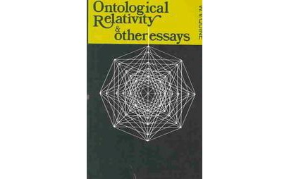 ontological relativity and other essays quine The indeterminacy of translation is a thesis propounded much of quine's previous work on subjects other than at length in his ontological relativity.
