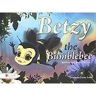 Betzy the Bumblebee ( Guest in the Garden) (Hardcover)