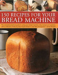 150 Recipes for Your Bread Machine (Paperback)