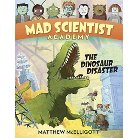 The Dinosaur Disaster ( Mad Scientist Academy) (Hardcover)
