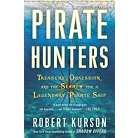 Pirate Hunters: Treasure, Obsession, and the Search for a Legendary Pirate Ship   (Hardcover)