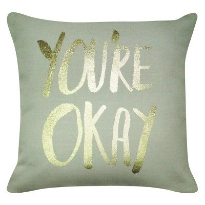 "Decorative Pillow ""You're Okay"" - Oh Joy!"