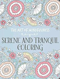 The Art of Mindfulness Adult Coloring Book: Serene and Tranquil Coloring