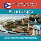 Puerto Rico ( Discovering the Caribbean: History, Politics, and Culture) (New) (Hardcover)