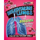 Your Breathtaking Lungs and Rocking Resp ( Your Brilliant Body!) (Hardcover)