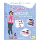 Unique Accessories You Can Make and Shar ( Sleepover Girls Crafts) (Hardcover)