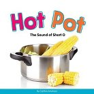 Hot Pot ( Long and Short Vowels) (Hardcover)