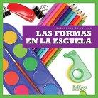 Las formas en la escuela / Shapes at School ( Cazadores De Formas / Shape Hunters) (Hardcover)
