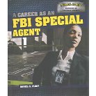 A Career As an FBI Special Agent ( Federal Forces: Careers As Federal Agents) (Hardcover)