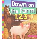 Down on the Farm 1,2,3 ( 1, 2, 3 Count With Me, Amicus Readers 1) (Hardcover)