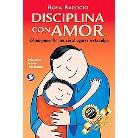 Disciplina con amor/ Discipline wit Love ( Disciplina Con Amor) (Paperback)