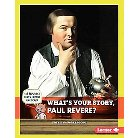 What's Your Story, Paul Revere? ( Cub Reporter Meets Famous Americans) (Hardcover)