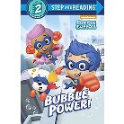 Bubble Power! ( Step into Reading. Step 2: Bubble Guppies) (Hardcover)