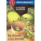 Big Dinosaur, Little Dinosaur ( The Good Dinosaur: Step into Reading, Step 2) (Deluxe) (Hardcover)