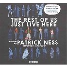 The Rest of Us Just Live Here (Unabridged) (Compact Disc)