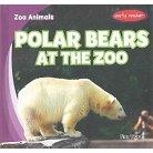 Polar Bears at the Zoo ( Zoo Animals) (Hardcover)