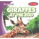 Giraffes at the Zoo ( Zoo Animals) (Hardcover)
