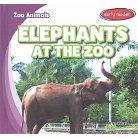 Elephants at the Zoo ( Zoo Animals) (Hardcover)