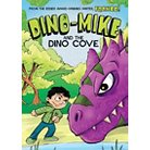 Dino-mike and the Dinosaur Cove ( Dino-mike!) (Hardcover)