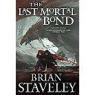 Last Mortal Bond (Hardcover) (Brian Staveley)